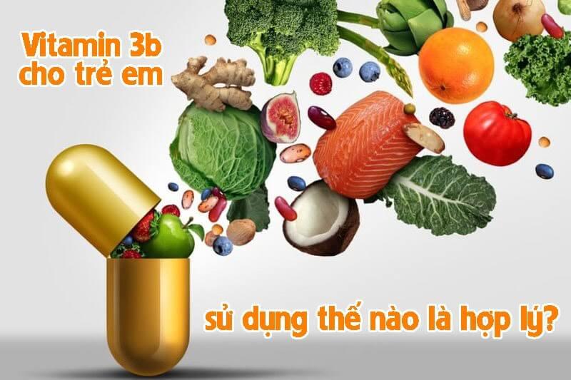 Mẹ nên lưu ý sử dụng vitamin 3b cho trẻ em