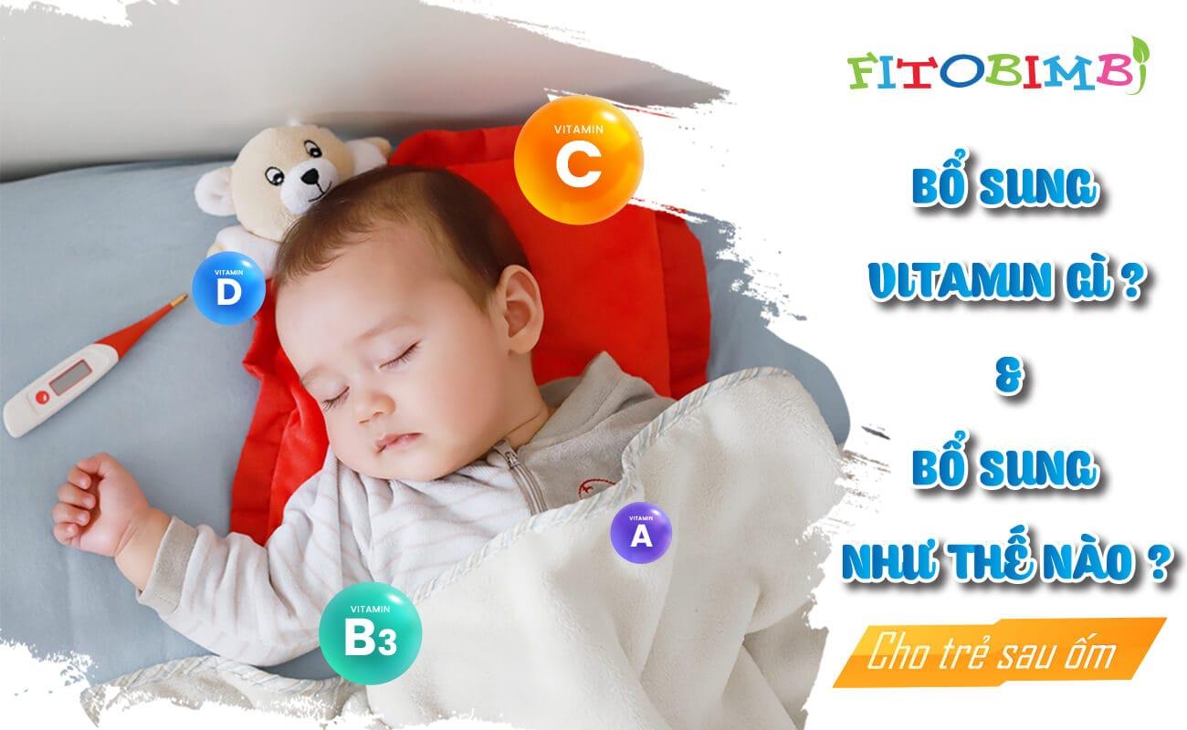 bổ sung vitamin cho trẻ sau ốm