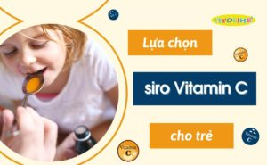 vitamin c dạng siro cho trẻ