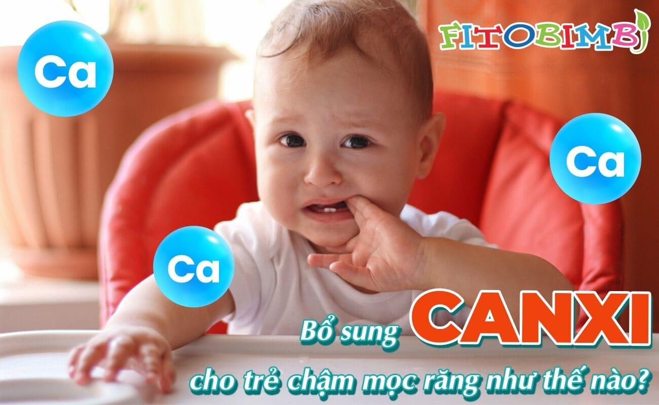 bổ sung canxi cho trẻ chậm mọc răng