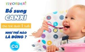 bổ sung canxi cho trẻ dưới 1 tuổi