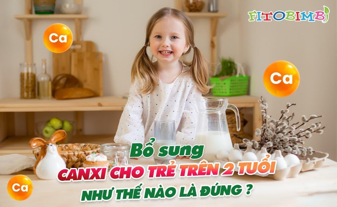 bổ sung canxi cho trẻ trên 2 tuổi