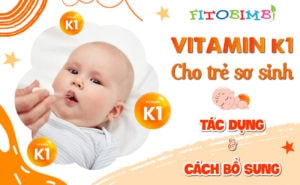 Vitamin K1 Cho Trẻ Sơ Sinh
