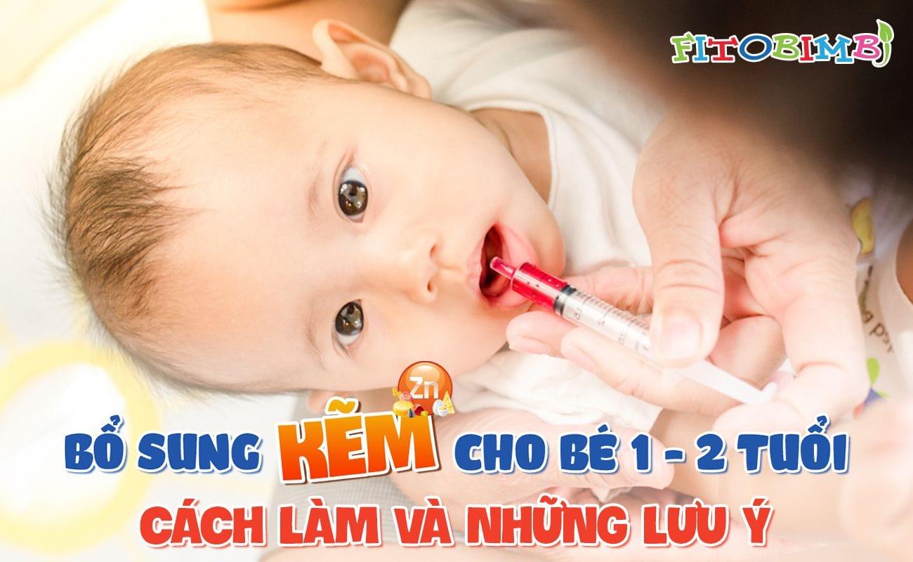 bổ sung kẽm cho bé 1-2 tuổi