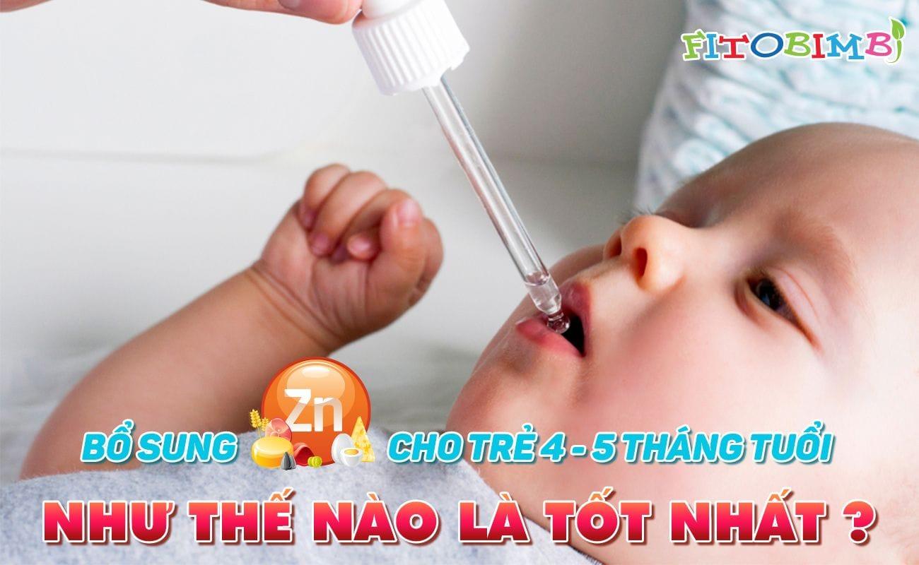 bổ sung kẽm cho trẻ 4-5 tháng tuổi