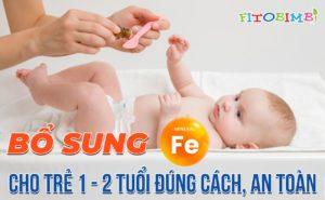 bổ sung sắt cho trẻ 1 - 2 tuổi