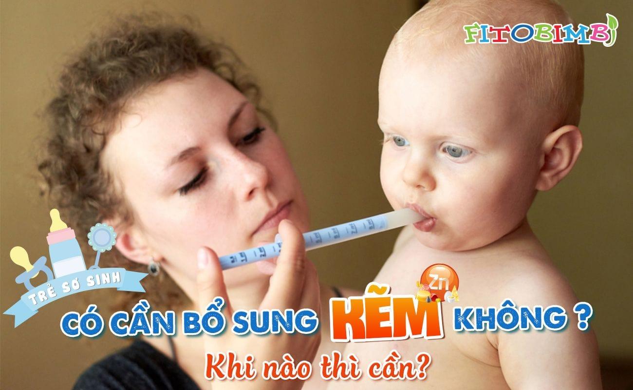 trẻ sơ sinh có nên bổ sung kẽm