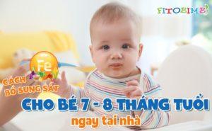 bổ sung sắt cho bé 7-8 tháng tuổi