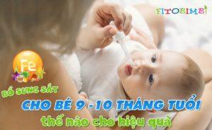 bổ sung sắt cho bé 9-10 tháng tuổi